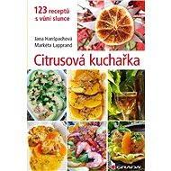 Citrusová kuchařka - Jana Hanšpachová, Markéta Lapprand