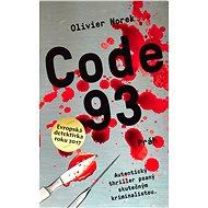Code 93 - Elektronická kniha - Debutový thriller napsaný skutečným pařížským kriminalistou šokuje svou autentičností. - ze série Victor Costa,  Olivier Norek
