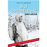 Bílý odstřelovač Simo Häyhä - Tapio A.M. Saarelainen