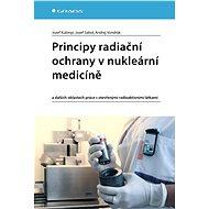 Principy radiační ochrany v nukleární medicíně - Elektronická kniha