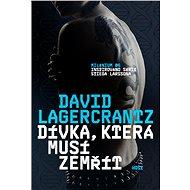 Dívka, která musí zemřít - Elektronická kniha - Závěrečný díl série Milénium -  David Lagercrantz