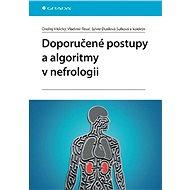 Doporučené postupy a algoritmy v nefrologii - Elektronická kniha