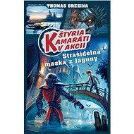 Štyria kamaráti v akcii: Strašidelná maska z lagúny (SK) - Elektronická kniha