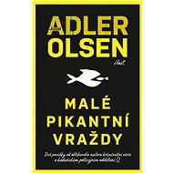 Malé pikantní vraždy - Elektronická kniha - Černočerný obchodní nápad. Lars Hvilling Hansen vede v podstatě obyčejný život. Až do chvíle, kdy ho opustí žena a on sám se navíc ocitne ve finanční tísni. Lars tak musí zvážit všechny možnosti. Naštěstí má senzační obchodní nápad!  - : Jussi Adler-Olsen
