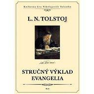 Stručný výklad evangelia - Lev Nikolajevič Tolstoj, 138 stran