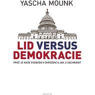 Lid versus demokracie - Yascha Mounk, 384 stran