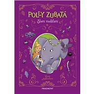 Polly Zubatá - Sloní nadělení - Lucy Astnerová, 184 stran