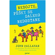 Nebojte, pěšky se daleko nedostane - John Callahan, 240 stran
