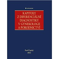 Kapitoly z diferenciální diagnostiky v gynekologii a porodnictví - Elektronická kniha