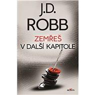 Zemřeš v další kapitole - J. D. Robb, 328 stran