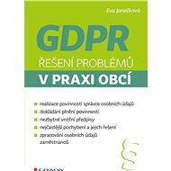 GDPR - Řešení problémů v praxi obcí - Elektronická kniha