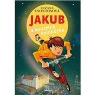 Jakub a kouzelná koloběžka - Elektronická kniha