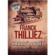 Krvavý anděl - Franck Thilliez, 336 stran
