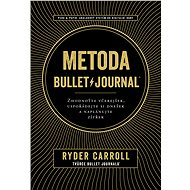 Metoda Bullet Journal - Ryder Carroll, 320 stran