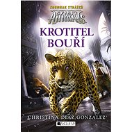 Spirit Animals: Soumrak strážců – Krotitel bouří - Christina Diaz  Gonzalezová, 184 stran