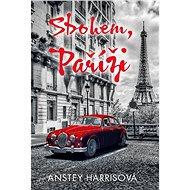 Sbohem, Paříži - Anstey Harrisová, 320 stran