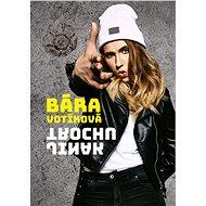 Bára Votíková: Trochu jinak - Barbora Votíková, 224 stran