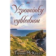 Vzpomínky vyblednou - Tamara McKinley, 304 stran