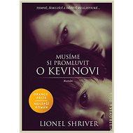 Musíme si promluvit o Kevinovi - Lionel Shriver, 528 stran