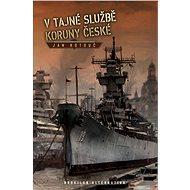 V tajné službě Koruny české - Elektronická kniha