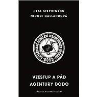 Vzestup a pád agentury DODO - Nicole Gallandová a Neal Stephenson, 704 stran