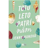 Toto leto patrí nám (SK) - Jenny Hanová, 264 stran