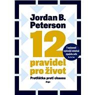 12 pravidel pro život - Jordan B. Peterson, 424 stran