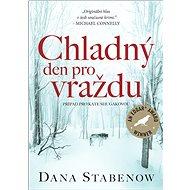 Chladný den pro vraždu - Dana Stabenow, 224 stran