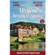Utajené hrady a zámky I. (druhé, aktualizované vydání) - Elektronická kniha