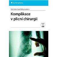 Komplikace v plicní chirurgii - Alan Stolz, Pavel Pafko, kolektiv a