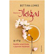 Ikigai - Bettina Lemke, 160 stran