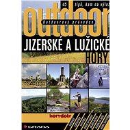 Outdoorový průvodce - Jizerské a Lužické hory - Elektronická kniha