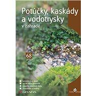 Potůčky, kaskády a vodotrysky v zahradě - Elektronická kniha