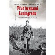 Před branami Leningradu - William Lubbeck, 328 stran