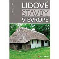 Lidové stavby v Evropě - Elektronická kniha