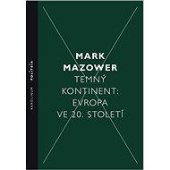 Temný kontinent - Evropa ve 20. století - Mark Mazower, 508 stran