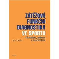 Zátěžová funkční diagnostika ve sportu - Elektronická kniha