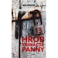 Hrob třinácté panny - Elektronická kniha