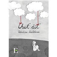 Chuť žiť - Elektronická kniha