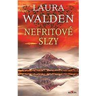 Nefritové slzy - Laura Walden, 352 stran