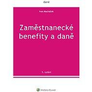 Zaměstnanecké benefity a daně - 5. vydání - Elektronická kniha