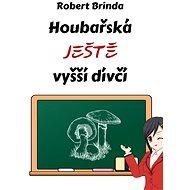 Houbařská ještě vyšší dívčí - Elektronická kniha