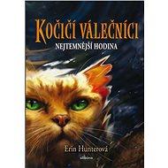 Kočičí válečníci (6) - Nejtemnější hodina - Erin Hunterová, 304 stran