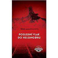 Poslední vlak do Helsingoru - Elektronická kniha