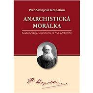 Anarchistická morálka - Elektronická kniha