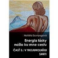 Energia lásky našla ku mne cestu - Elektronická kniha