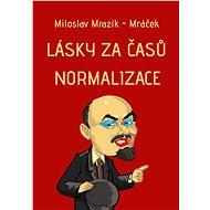 Lásky za časů normalizace - Elektronická kniha