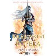 Království popela - Sarah J. Maasová, 976 stran