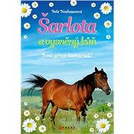 Šarlota a vysněný kůň 5: Jsme přece kamarádi! - Elektronická kniha