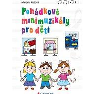 Pohádkové minimuzikály pro děti - Elektronická kniha